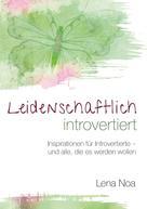 Lena Noa: Leidenschaftlich introvertiert