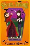 Sienna Mercer: Spooktacular!
