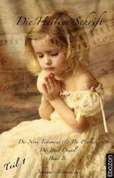 Die Heilige Schrift - Band II (Teil 1/2) - Das Neue Testament & Die Psalmen - Das Buch Daniel - Band 2.