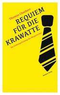 Thomas Chorherr: Requiem für die Krawatte ★★★