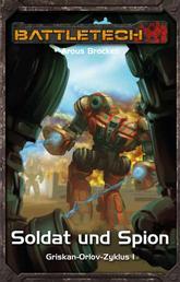 BattleTech 32: Griskan Orlov 1 - Soldat und Spion
