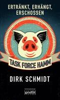Dirk Schmidt: Task Force Hamm - ertränkt, erhängt, erschossen ★★★★