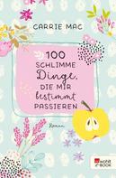 Carrie Mac: 100 schlimme Dinge, die mir bestimmt passieren ★★★★★