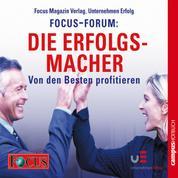 FOCUS-Forum: Die Erfolgsmacher - Von den Besten profitieren