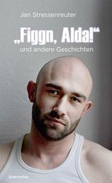 """""""Figgn, Alda!"""" - und andere Geschichten"""