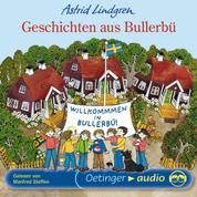 Geschichten aus Bullerbü - Ungekürzte Lesung