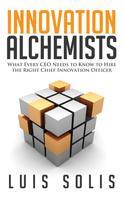 Luis Solis: Innovation Alchemists