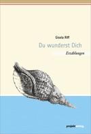 Gisela Riff: Du wunderst Dich