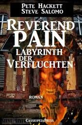 Steve Salomo - Reverend Pain: Labyrinth der Verfluchten - Band 9 der Horror-Serie: Cassiopeiapress Spannung