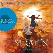 Serafin. Das Kalte Feuer - Merle-Zyklus, Band 4 (Ungekürzte Lesung)