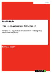 The Doha Agreement for Lebanon - Analysis of a negotiation situation from contemporary international relations