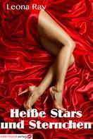 Leona Ray: Heiße Stars und Sternchen