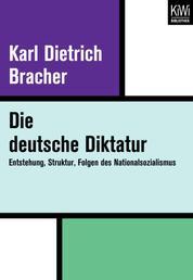 Die Deutsche Diktatur - Entstehung, Struktur, Folgen des Nationalsozialismus