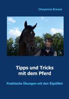 Cheyenne Breave: Tipps und Tricks mit dem Pferd