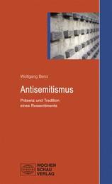 Antisemitismus - Präsenz und Tradition eines Ressentiments
