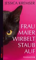 Jessica Kremser: Frau Maier wirbelt Staub auf ★★★★