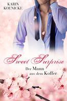 Karin Koenicke: Sweet Surprise - Der Mann aus dem Koffer ★★