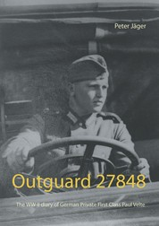 Outguard 27848 - The WW II diary of German Private First Class Paul Velte