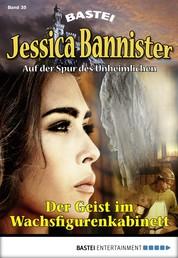 Jessica Bannister - Folge 035 - Der Geist im Wachsfigurenkabinett