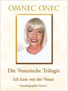 Omnec Onec: Die Venusische Trilogie / Ich kam von der Venus ★★★★★