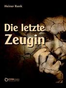 Heiner Rank: Die letzte Zeugin