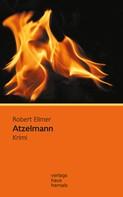Robert Ellmer: Atzelmann: Krimi (Huber-Krimi – Band 3) ★★★★
