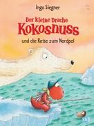Ingo Siegner: Der kleine Drache Kokosnuss und die Reise zum Nordpol ★★★★★
