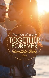 Unendliche Liebe - Together Forever 4 - Roman