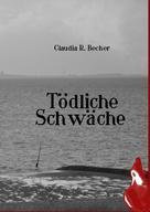 Claudia R. Becker: Tödliche Schwäche ★★★