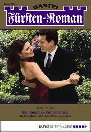 Fürsten-Roman - Folge 2441 - Ein Sommer voller Glück