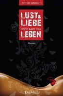 Peter Nimsch: Lust und Liebe dann kam das Leben