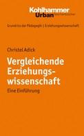 Christel Adick: Vergleichende Erziehungswissenschaft