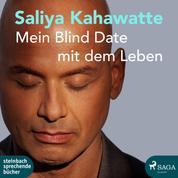 Mein Blind Date mit dem Leben (Ungekürzt)