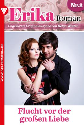 Erika Roman 8 – Liebesroman