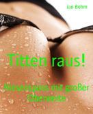 Jan Bohm: Titten raus! ★★