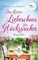 Steffi von Wolff: Das kleine Liebeschaos für Glückssucher ★★★