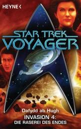 Star Trek - Voyager: Die Raserei des Endes - Invasion 4 - Roman