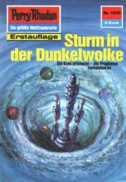 """Perry Rhodan 1530: Sturm in der Dunkelwolke - Perry Rhodan-Zyklus """"Die Linguiden"""""""