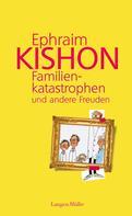 Ephraim Kishon: Familienkatastrophen und andere Freuden ★★★★★