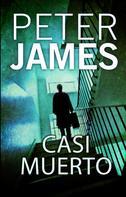 Peter James: Casi muerto