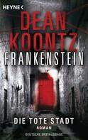 Dean Koontz: Die tote Stadt: Frankenstein 5 ★★★★
