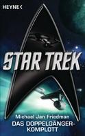 Michael Jan Friedman: Star Trek: Das Doppelgänger-Komplott ★★★★★