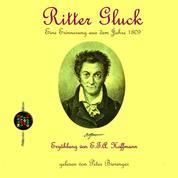 Ritter Gluck - Eine Erinnerung aus dem Jahre 1809