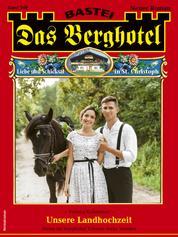 Das Berghotel 246 - Heimatroman - Unsere Landhochzeit
