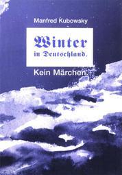 Winter in Deutschland. Kein Märchen - Die Freiheit ist eine teure Hure