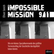 Impossible Mission 9/11 - Wie ein kleines Spezialkommando den größten Terroranschlag der Geschichte durchgeführt haben könnte