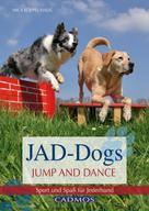 Mica Köppel-Haug: JAD-Dogs - Jump and Dance