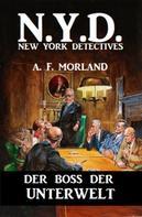 A. F. Morland: N.Y.D. - Der Boss der Unterwelt (New York Detectives)