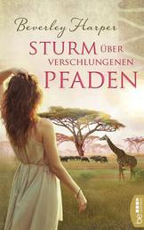 Sturm über verschlungenen Pfaden - Roman