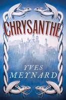 Yves Meynard: Chrysanthe
